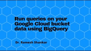 Run queries on your Google Cloud bucket data using BigQuery