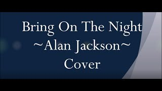 Alan Jackson - Bring On The Night - Cover