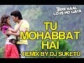 Tu Mohabbat Hai Remix - Video Song | Tere Naal Love Ho Gaya | Riteish & Genelia | Atif Aslam