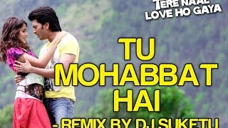 Tu Mohabbat Hai Remix - Video Song | Tere Naal Love Ho Gaya | Riteish & Genelia | Atif Aslam