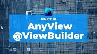 AnyView vs. @ViewBuilder SwiftUI