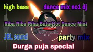 Riba Riba Ribal Bata(Hot Dance Mix)party special dj songs
