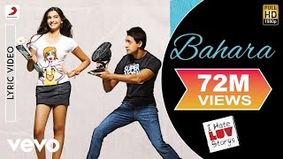 Bahara Lyric Video - I Hate Luv Storys|Sonam Kapoor, Imran