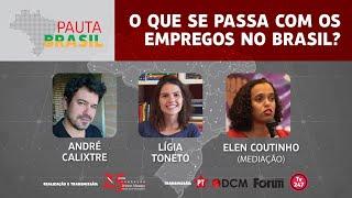 #aovivo | O que se passa com os empregos no Brasil?