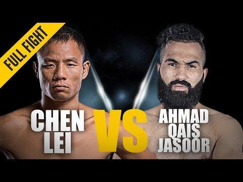 ONE: Full Fight | Chen Lei vs. Ahmad Qais Jasoor| Still Undefeated | June 2018