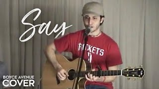 Say - John Mayer (Boyce Avenue acoustic cover) on Spotify & Apple