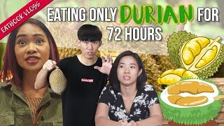 We Ate Nothing But DURIAN For 72 Hours! | 72 Hours Challenges | EP 4