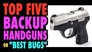 """Top Five Backup Guns (or """"Best BUGs"""")"""