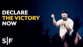 Declare Your Victory Now   Pastor Steven Furtick
