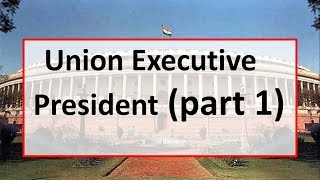 Union Executive(President) - Part 1