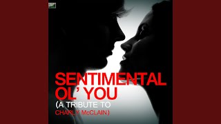 Sentimental Ol' You (A Tribute to Charly Mcclain)