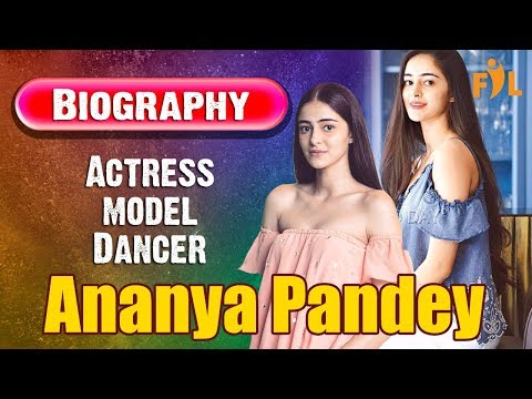 Ananya Pandey    Student of the year 2 actress   Lifestyle   Biography   Bollywood actress   Model