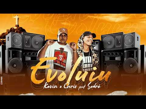 Kevin O Chris - Evoluiu Feat. Sodré (DJ JUNINHO 22 DA COLOMBIA)