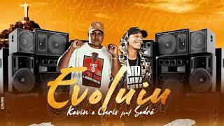Evoluiu (part. Sodré) – MC Kevin o Chris