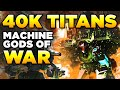 40K - IMPERIAL TITANS - MACHINE GODS OF WAR | Warhammer 40,000 Lore/History