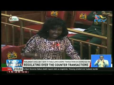 Parliament gives CBK 7 days to table laws guiding transactions exceeding Ksh. 1M