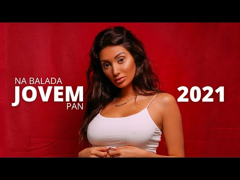 TOP NA BALADA JOVEM PAN, JANEIRO 2021 🍀 Musicas Eletronicas Mais Tocadas 2021
