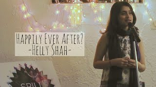 Happily Ever After? - Helly Shah | Story Special | Spill Poetry