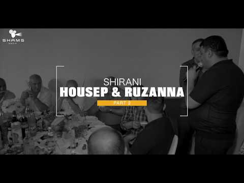 Shirani HOUSEP & RUZANNA 2018 PART 2