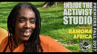 Inside the Activist Studio Episode 2 featuring Ramona Africa Trailer