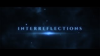 """""""InterReflections"""" Official Extended Trailer by Peter Joseph"""