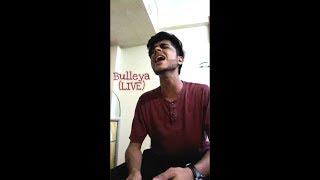 Bulleya (Live cover) | Arijit Singh | Amit Mishra | Ae Dil Hai Mushkil