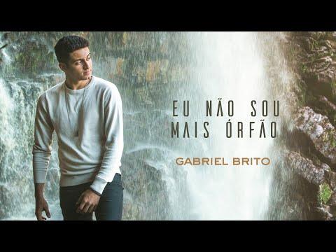 Gabriel Brito - Eu Não Sou Mais Órfão