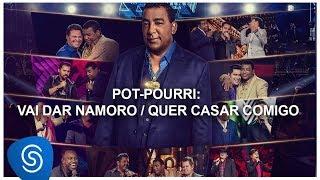 Raça Negra   Vai Dar Namoro Quer Casar Comigo Part. Bruno & Marrone (DVD Raça Negra & Amigos 2)