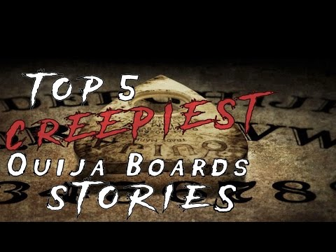 Creepiest Ouija Board Stories