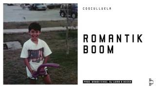 Romantik Boom (Audio) - Cosculluela  (Video)