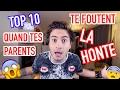 regarder la vidéo     TOP 10 : QUAND TES PARENTS TE FOUTENT LA HONTE - NINO ARIAL