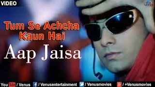 Aap Jaisa Full Mp3 Song Tum Se Achcha Kaun Hai Nakul Kapoor Aarti Chabaria Kim Sharma