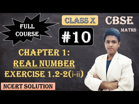 CBSE Full Course | 1 - Real Numbers | Exercise 1.2 : 2. Find the LCM and HCF of the following pairs of integers and verify that LCM × HCF = product of the two numbers. (i)26 and 91   (ii) 510 and 92