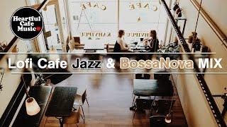 Lofi Cafe Jazz & BossaNova Best MIX【For Work / Study】relaxing BGM, Instrumental Music