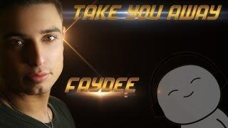 Faydee - Take You Away