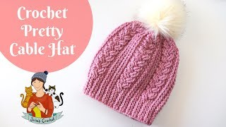 Crochet Pretty Cable Hat Beginner Friendly Tutorial