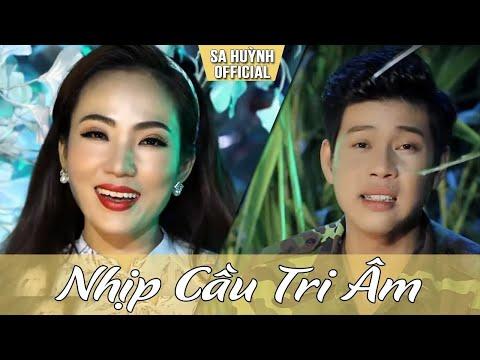 Nhịp Cầu Tri Âm - Sa Huỳnh & Quang Nghị