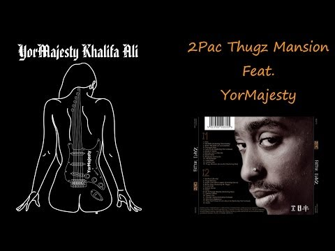 YorMajesty - Thugz Mansion