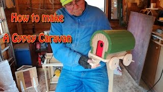 How to make a gypsy caravan
