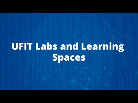 UFIT Labs and Learning Spaces Video