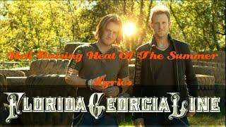 Florida Georgia Line - Hell Raising Heat Of The Summer (Lyrics)