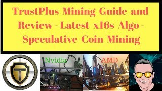 TrustPlus Mining Guide and Review - Latest x16s Algo - Speculative Coin Mining