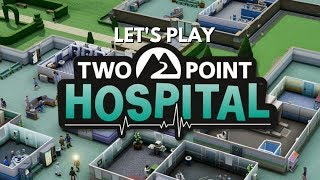 Let's Play Two Point Hospital - Getting Started