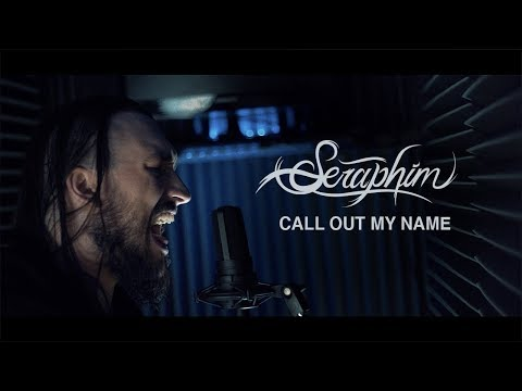 The Weeknd - Call Out My Name (Seraphim Rock Cover) (видео)