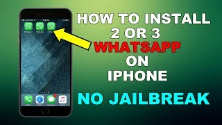 How To Get 2 OR 3 WHATSAPP On An iphone Without Jailbreak | New Method 2017 ||