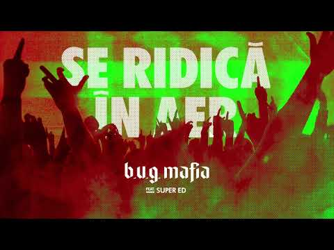 B.U.G. Mafia – Se Ridica In Aer (feat. Super Ed) (Prod. Tata Vlad) Video