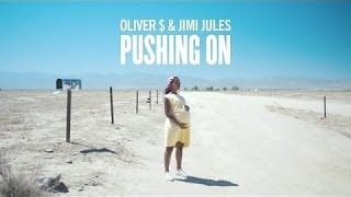 Pushing On - Oliver S ft. Jimi Jules (Official Video)