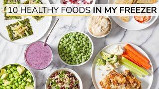 10 HEALTHY FREEZER FOODS   My Go-to Staples