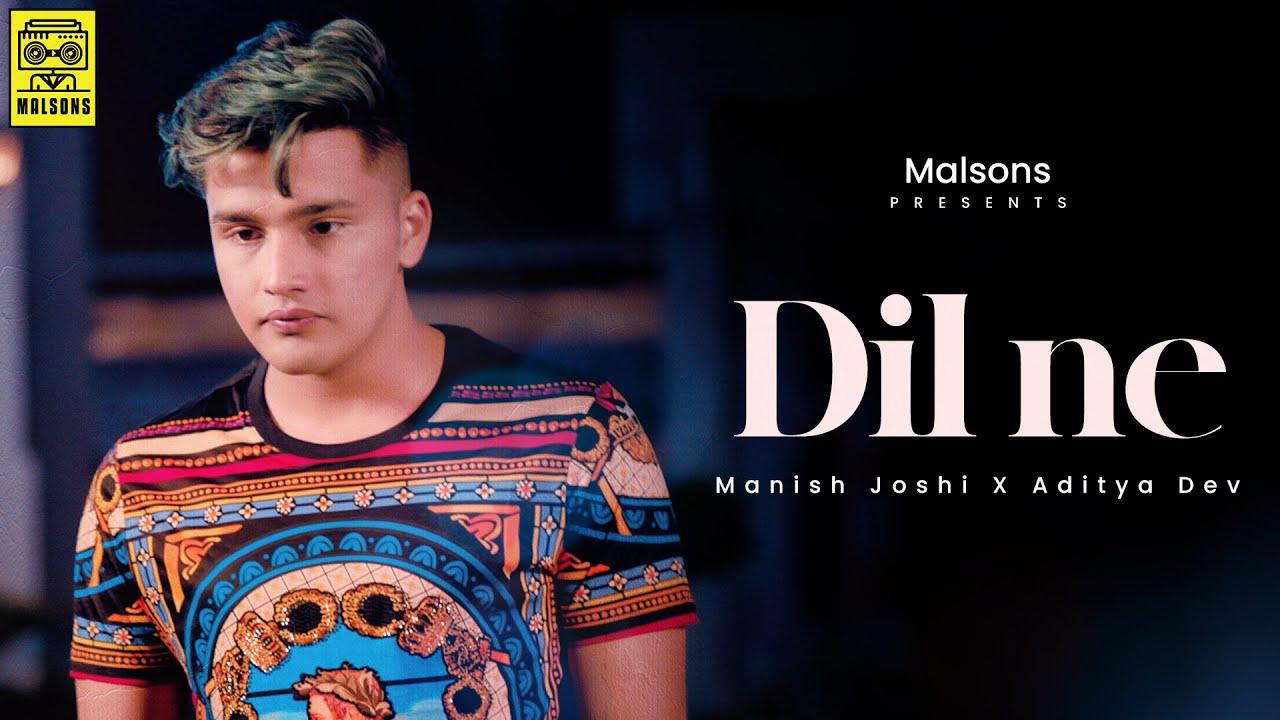 Dil Ne - Manish Joshi | Aditya Dev