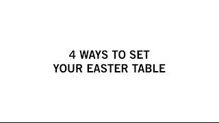 4 Ways To Set Your Easter Table